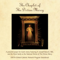 The Chaplet of the Divine Mercy CD - as seen on EWTN!